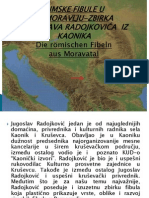 Rimske fibule u Pomoravlju-Die römischen Fibeln aus Moravatal, Zbirka Jugoslava Radojkovića iz Kaonika