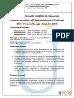 GUÍA DE ACTIVIDADES Y RÚBRICA DE EVALUACIÓN Evaluación Nacional por ABP (Aprendizaje Basado en Problemas) 200611_Pensamiento Lógico y Matemático II-2015