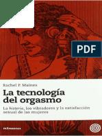 Rachel P. Maines La Tecnologia Del Orgasmo. La Histeria Los Vibradores y La Satisfaccion Sexual de Las Mujeres