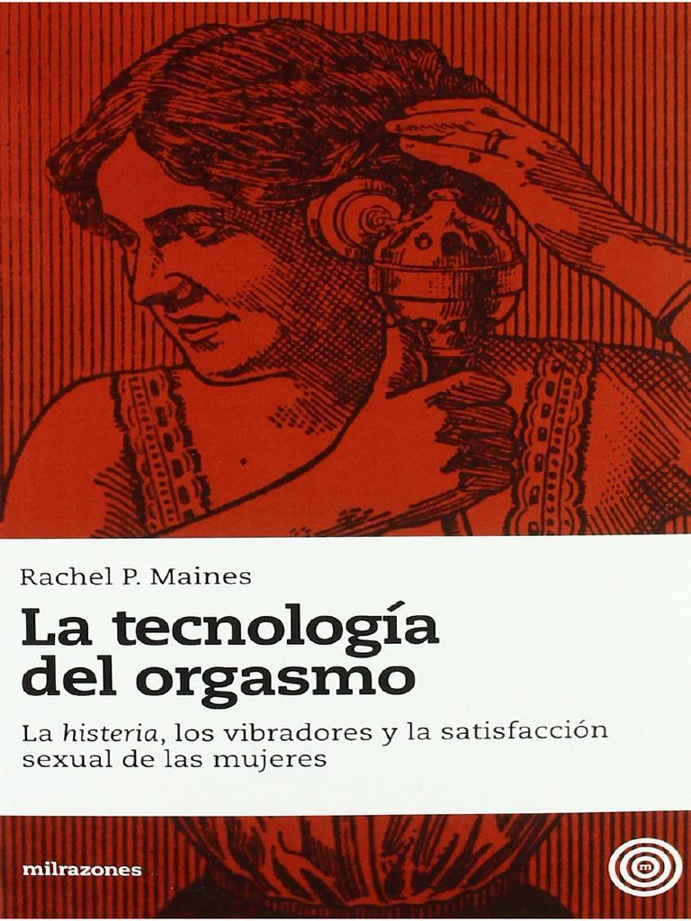 Rachel P. Maines La Tecnologia Del Orgasmo. La Histeria Los ...