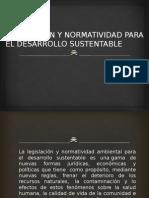 Legislación y Normatividad Para El Desarrollo Sustentable