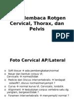 Cara Membaca Rotgen Cervical, Thorax, dan.ppt