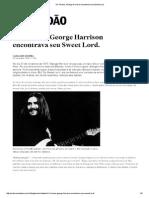 Há 14 Anos, George Harrison Encontrava Seu Sweet Lord