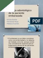 Manejo Odontológico de La Paciente Embarazada