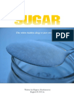 Sugar - The White Hidden Drug or Just Sweetness