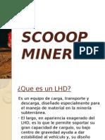 SCOOOP MINERO