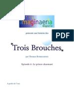 Les Trois Brouches - Episode 04 - Le Prince Charmant