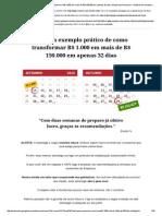 Veja um exemplo prático de como transformar R$ 1.000 em mais de R$ 150000 em apenas 32 dias