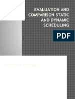 Evaluation and Comparison Static and Dynamic Scheduling