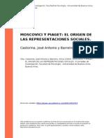 Castorina, Jose Antonio y Barreiro, A (..) (2004). Moscovici y Piaget El Origen de Las Representaciones Sociales