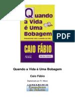 Caio Fabio - Qando a vida eh uma bobagem.pdf