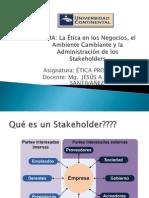 Etica en Los Negocios, El Ambiente Cambiante y La Administración de Los Stakeholders