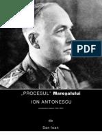 Procesul Maresalului Ion Antonescu - Dan Ioan