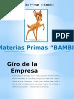 Materias Primas « Bambi» Presentacion de La Empresa