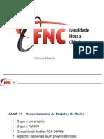 AULA 11 - Gerenciamento de Projetos de Redes