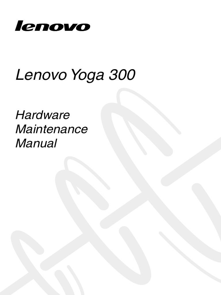 Lenovo Yoga 300 Hardware Maintenance Manuals