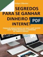 Os 7 Segredos para se Ganhar Dinheiro pela Internet - Felipe Oliveira