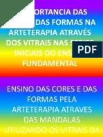 A Importancia Das Cores e Das Formas Na Arteterapia Através Dos Vitrais Nas Series Iniciais Do Ensino Fundamental