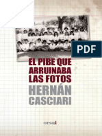 Casciari, Hernán - El Pibe Que Arruinaba Las Fotos