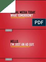 Social Media Today - What Tomorrow?