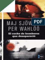 Maj Sjowall y Per Wahloo - El Coche de Bomberos Que Desapareció