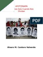 Ayotzinapa. Morimos Solo Cuando Nos Olvidan