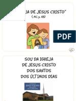 """""""A Igreja de Jesus Cristo"""" ( MC, p. 48)"""