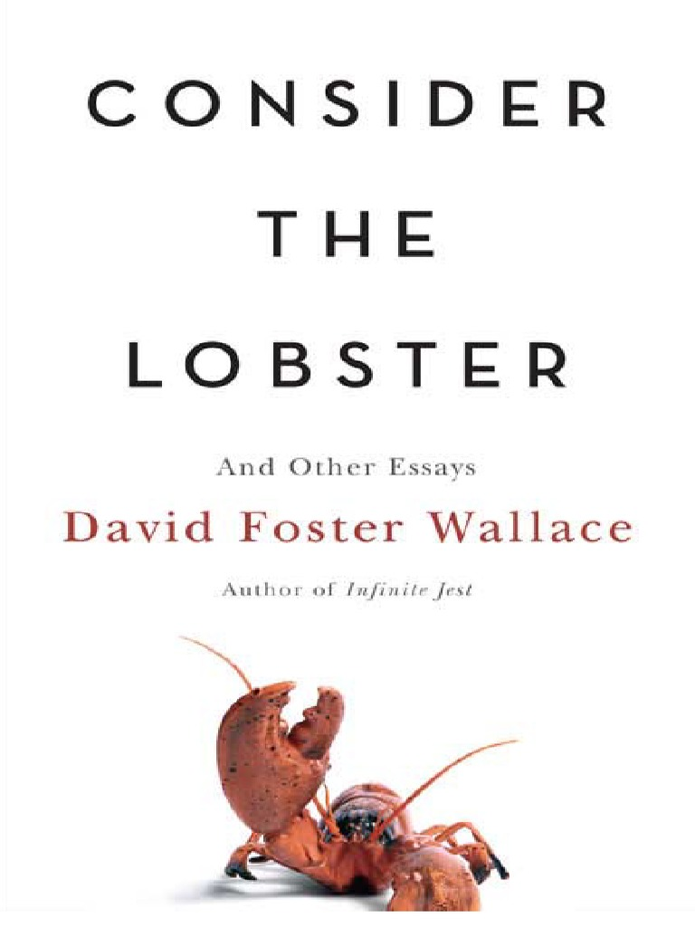 david foster wallace consider the lobster essay pdf david foster  hd image of wallace david foster consider the lobster other essays
