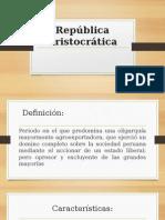 Republica Aristocrática y Oncenio