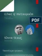 What if Metropolis Crit Presentaion