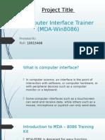 Computer Interface Trainer (MDA-Win8086)-Presentation
