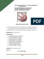 Factores de Riesgo Para El Desarrollo de Diabetes Mellitus y Sus Complicaciones en Pacientes Mayores de 60 Años Atendidos en El Hospital Regional de Ica Enero Marzo 2016