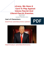 Americans, We have a Trump Card to play against our Islamo-fascist and Liberal-fascist enemies.