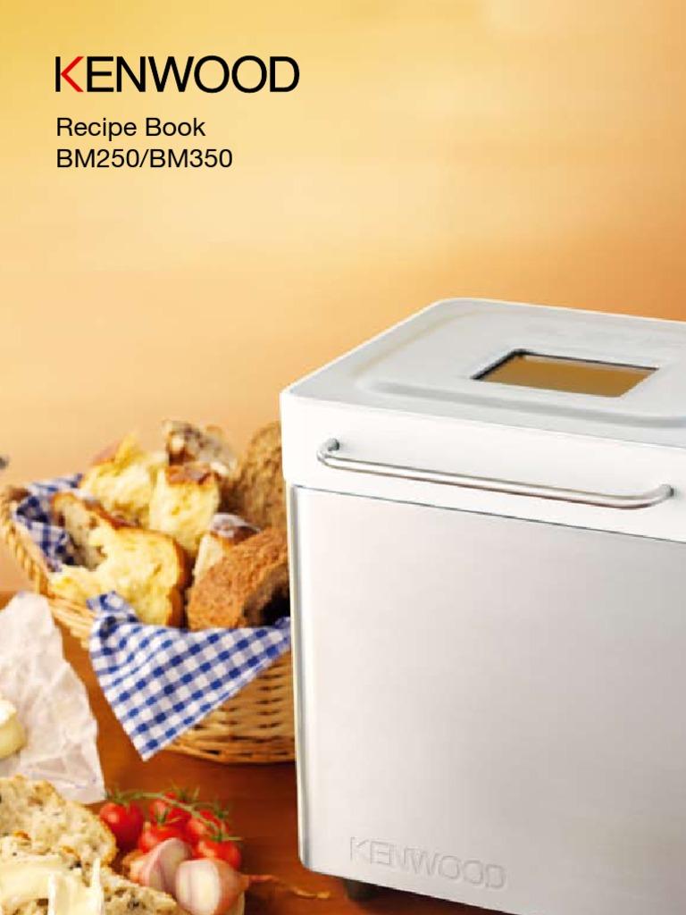 Kenwood Bread Maker Recipe Booklet BM350 or BM250 | Flour ...