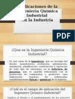 Aplicaciones de La Ingeniería Química Industrial
