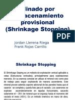 Shirinkage Stopping