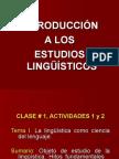 Objeto de estudio de la Lingüística. Hitos fundamentales de la Lingúística.