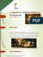 Cargadores Subterráneos o Scooptram