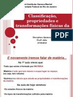 Classificação, Propriedades e Transformações Físicas Da Matéria