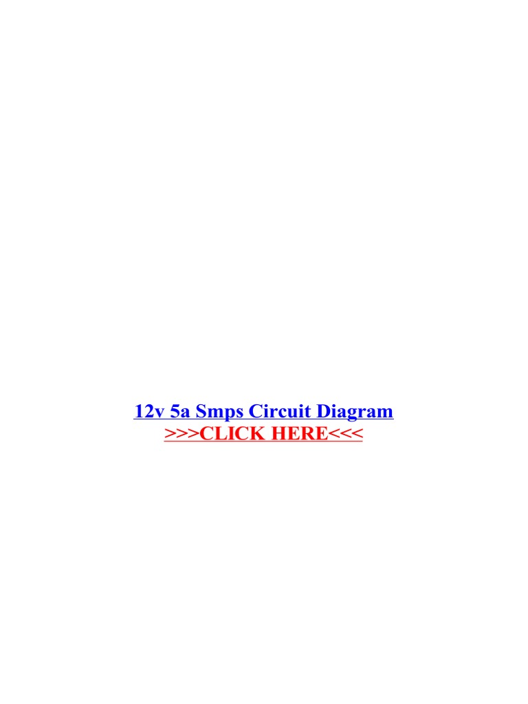 12v 5a Smps Circuit Diagram12v Power Supply Direct Current How To Make A Simple 220v Transformerless Using