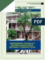309. UNIVERSIDAD, ESCUELA Y SISTEMA EDUCATIVO. HISTORIA Y PERSPECTIVAS.