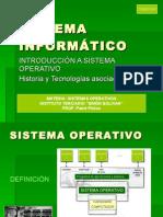 Introduccion Sistema Informatico - Sistema Operativo - Historia y Tecnologias