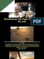 Enseñanzas del Papa Francisco - Nº 143.pps