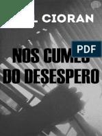 CIORAN, E. Nos Cumes Do Desespero