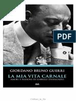 Giordano B. Guerri - La Mia Vita Carnale. Amori e Passioni Di Gabriele D'Annunzio