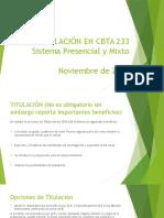 Presentación Titulación Cbta 233. Información relacionada con la Titulación en CBTA 233