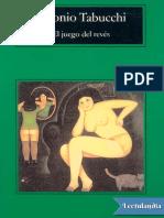 El Juego Del Reves - Antonio Tabucchi