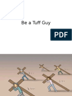 Be a Tuff Guy