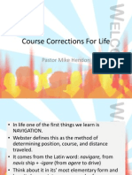 Course Corrections for Life