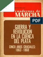 Cuadernos de Marchas N°5 - Guerra y Revolucion de en la Cuenca del Plata 1863-1868